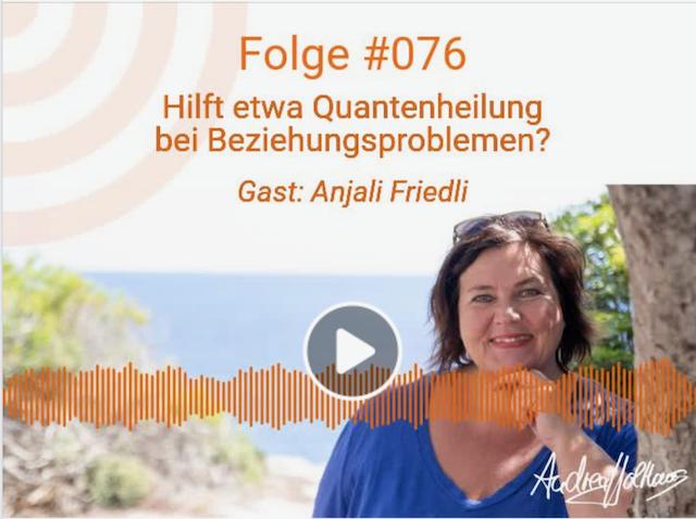 Quantenheilung für Beziehungen - Ein Interview von Andrea Hothaus mit Anjali